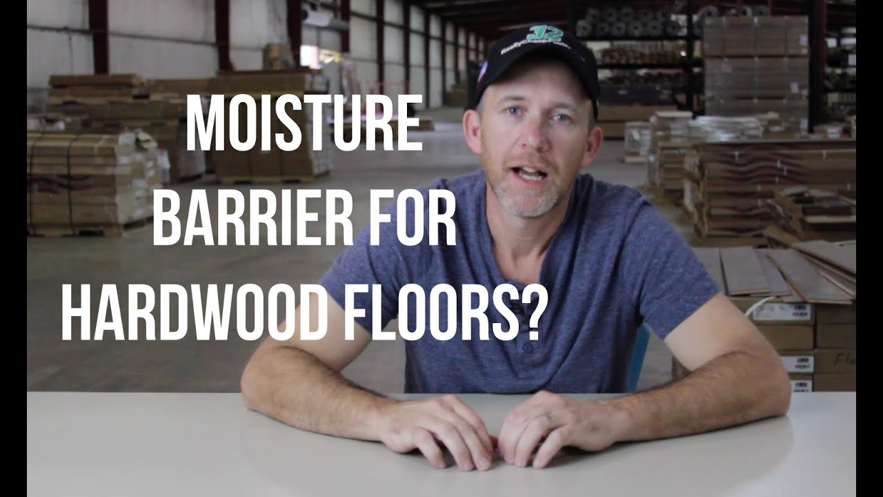 Is there a Moisture Barrier for hardwood floors