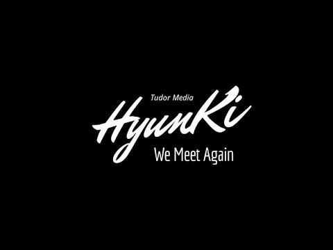 [Highlight Reel] We Meet Again - HyunKi