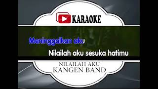 Lagu Karaoke KANGEN BAND - NILAILAH AKU (POP INDONESIA) | Official Karaoke Musik Video