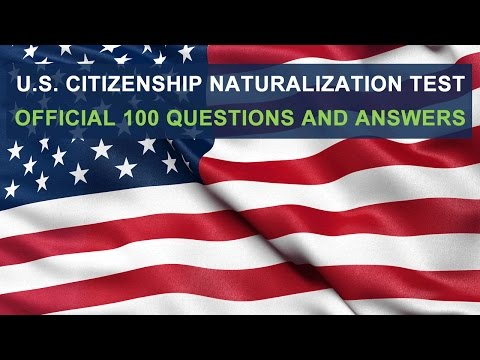 U.S. Citizenship Naturalization Test 2016 - OFFICIAL - All 100 Questions and Answers