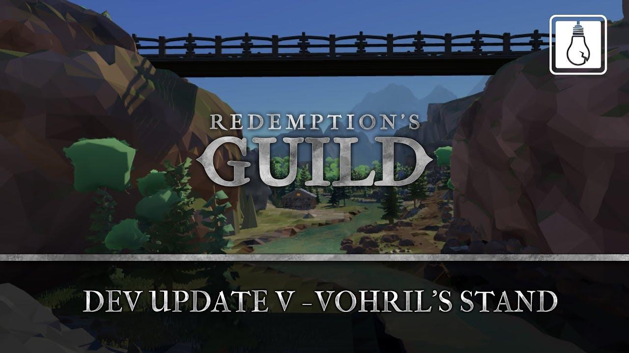 Redemption's Guild Update #5! Vohril's Stand