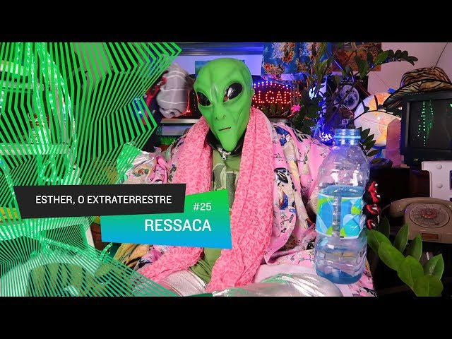 Esther, o Extraterrestre - Ressaca