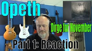 Opeth - Dirge For November (Reaction)