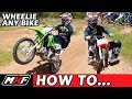 How to Wheelie 5 Different Dirt Bikes - Best Beginner Advice 50cc to 230cc