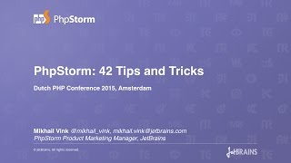 PhpStorm: 42 Tips and Tricks Talk by Mikhail Vink, Dutch PHP Conference 2015