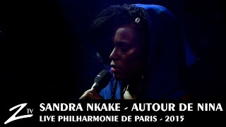 Sandra Nkake - Little Girl Blue - Autour de Nina - LIVE HD