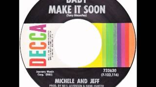 "Michele & Jeff – ""Baby Make It Soon"" (Decca) 1970"