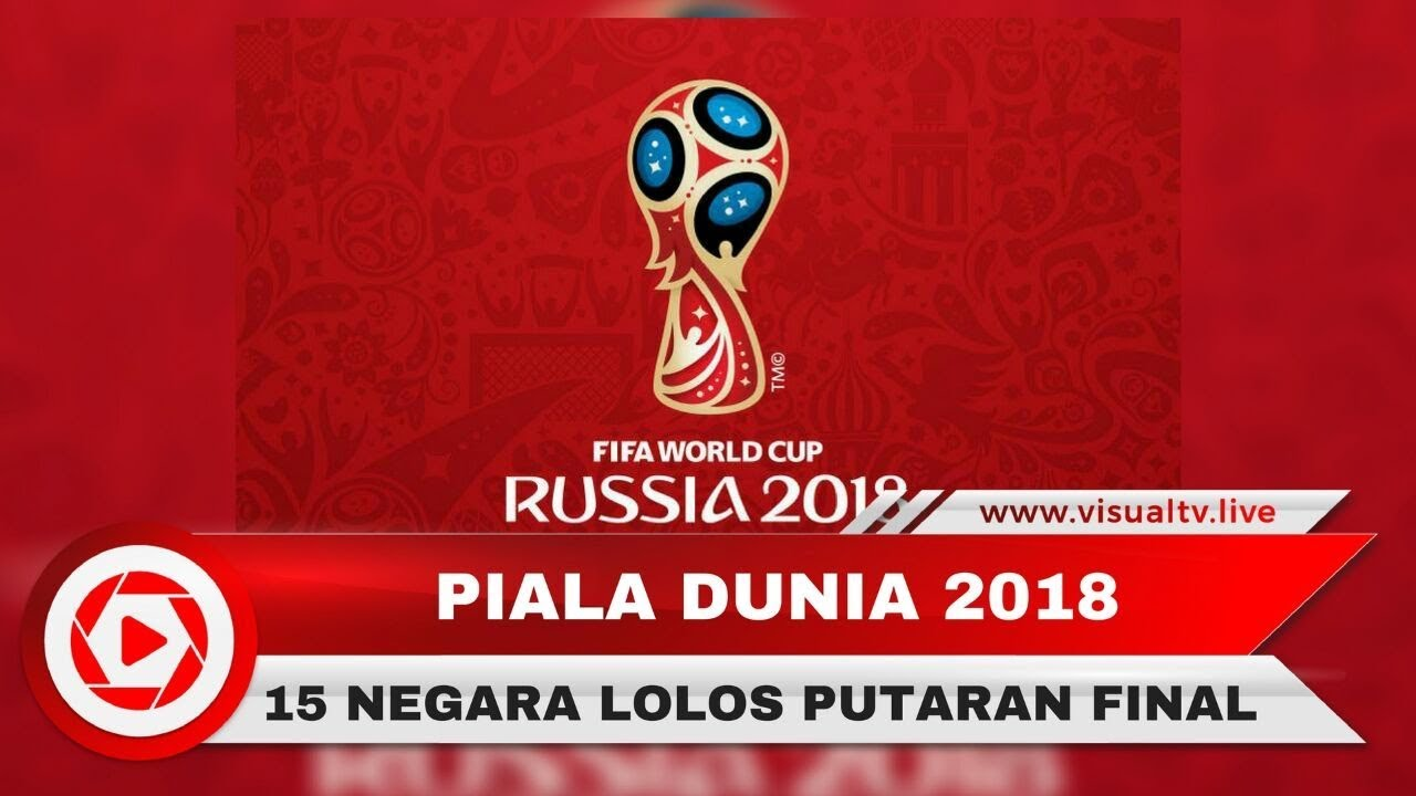 15 Negara Lolos Piala Dunia 2018 Rusia Berikut Daftar Lengkapnya