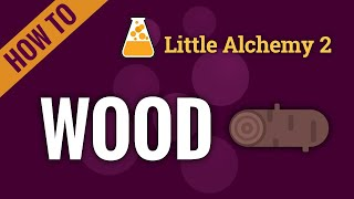 How to make WΟOD in Little Alchemy 2