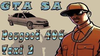 Обзор машин для GTA SA #25 - (Peugeot 406 Taxi 2)