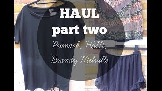 Haul Part 2: PRIMARK, H&M and BRANDY MELVILLE Thumbnail