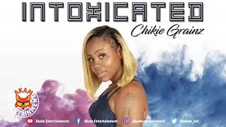 Chikie Grainz - Intoxicated [Intoxicated - EP] November 2018