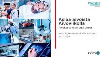 Tyks tutkii ja hoitaa 14.3.2019: Aivokasvaimen ensioireet - Ville Vuorinen