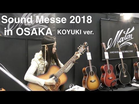 Sound Messe 2018 Fingerstyle Guitar KOYUKI LIVE サウンドメッセ