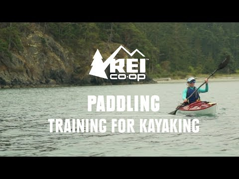 How To Train For Kayaking || REI