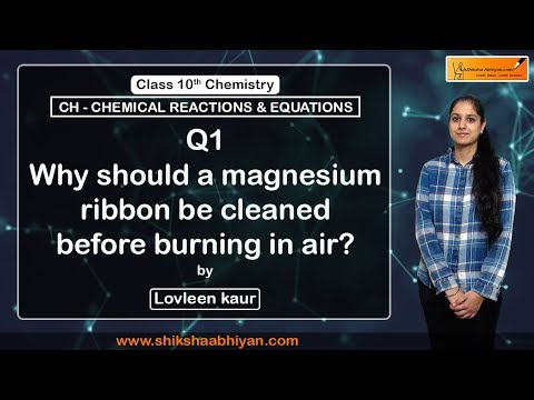 Q1 Why Should A Magnesium Ribbon Be Cleaned Before Burning In Air?