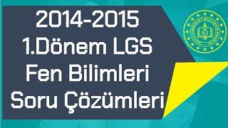 2014-2015 / 1.Dönem / LGS Fen Bilimleri TEOG / Soru Çözümleri