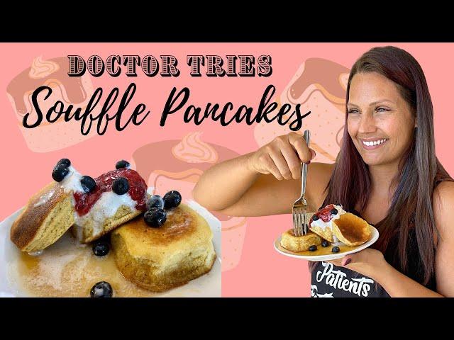 Real Doctor Tries Souffle Pancake | Gluten Free