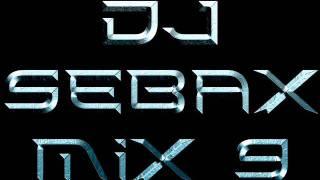 DJ SEBAX MIX 9 PARTE 2