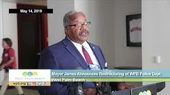 Mayor Keith James Announces Restructuring of West Palm Beach Police Dept.