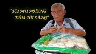 Mâm Bánh Của Cụ Ông Mù Nuôi Vợ Bệnh Nặng Và Câu Chuyện Khiến Người Sài Gòn Đẫm Nước Mắt