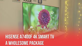 Hisense A7400F 4K Smart TV: A Wholesome Package