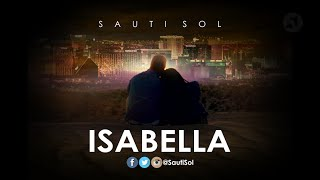 Sauti Sol - Isabella (Official Lyric Video)