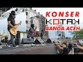 Kotak - Masih Ada Chua Berhijab, Konser Kotak Banda Aceh 2018