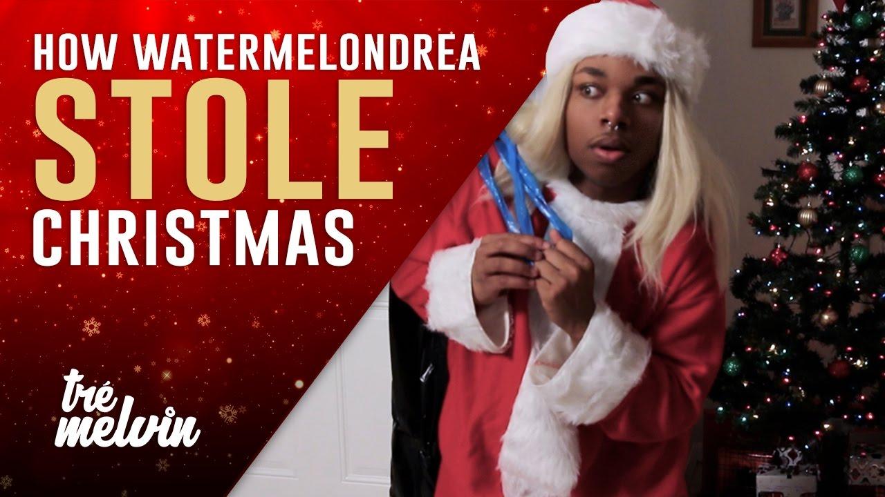 130-how-watermelondrea-stole-christmas