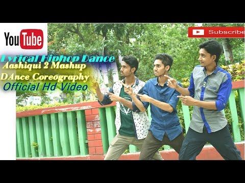 Lyrical Hiphop Dance On Hindi Songs   Aashiqui 2 Mashup Dance Choreography   Official Video