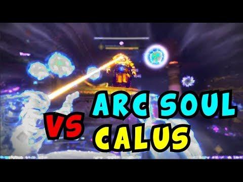Arc Soul VS Calus {Killing Calus with ONLY Arc Soul}