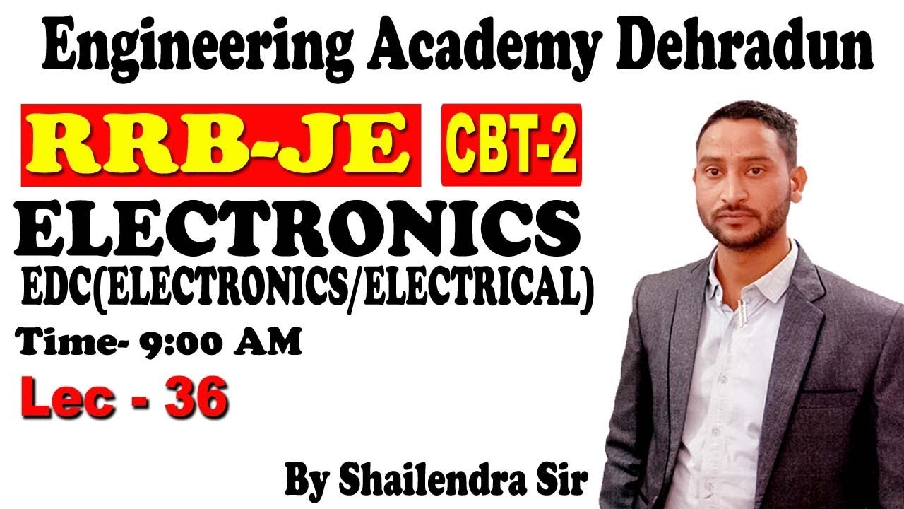 LEC 36 EDC &LEC-18 ANALOG CIRCUIT (ELECTRONICS/ ELECTRICAL)SPECIALLY FOR RRBEJE AND SSC JE)