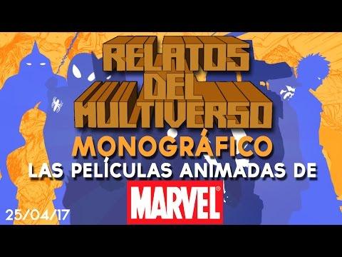 Relatos del Multiverso Monográfico: Las películas de animación de Marvel