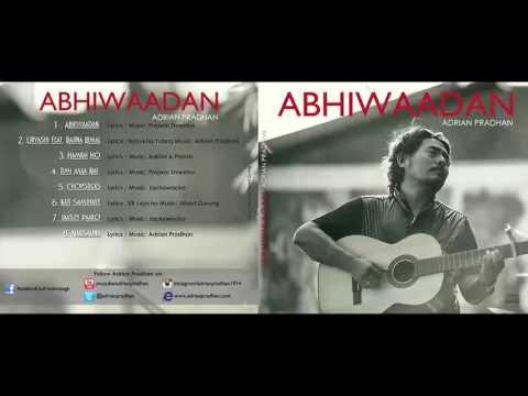 Adrian Pradhan  Juke Box  Full Album  Abhiwaadan