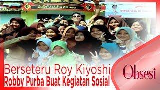 Download Video Perseteruan Dengan Roy Kiyoshi Memanas, Robby Purba Buat Kegiatan Sosial - OBSESI MP3 3GP MP4