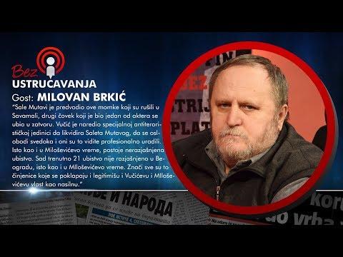 BEZ USTRUČAVANJA - Milovan Brkić: Vučić je naredio specijalnoj jedinici da likvidira Saleta Mutavog!