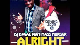 DJ Gfaal - Alright ft Mass Murder (Gambian Music)
