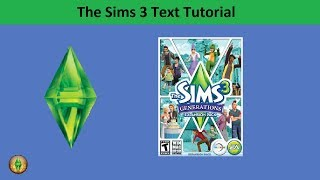 The Sims 3 Text Tutorial: Generations expansion pack