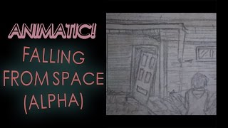 Falling From Space (Animatic Alpha)