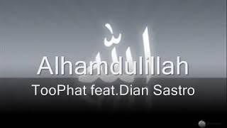 Video Alhamdulillah Too Phat Ft Yasin & Dian Sastrowardoyo download MP3, 3GP, MP4, WEBM, AVI, FLV Maret 2018