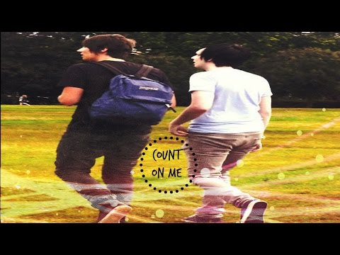 Dan and Phil- Count On Me
