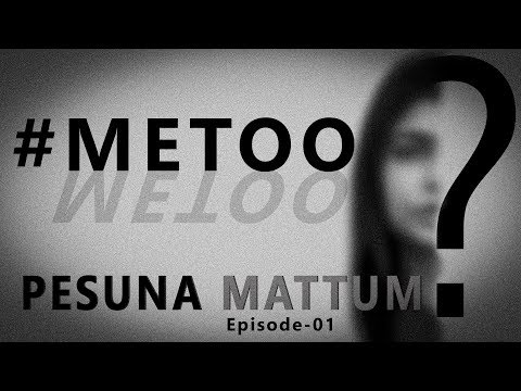 Pesuna Mattum Ep 01 | #MeToo vs #WeToo | Madras Central