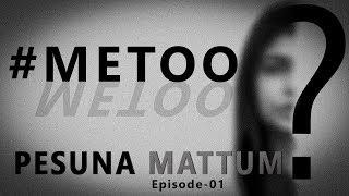 Pesuna Mattum Ep 01 | MeToo vs WeToo | Madras Central