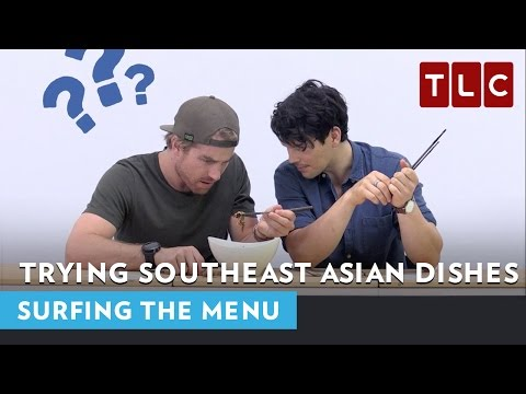 Dan and Hayden try Southeast Asian dishes | Surfing the Menu