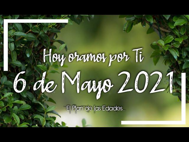 HOY ORAMOS POR TI | MAYO 6 de 2021 |  Oración Devocional | TRAE TU PAZ A COLOMBIA