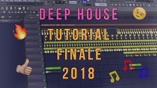 *NEW* How To Make Deep House | FL Studio 12 | 2018 [Tutorial Finale] (Mixdown & Master)