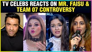 TV Celebs ANGRY REACT ON On Mr. Faisu And Team 07 Controversy  Ajaz Khan Rakhi Sawant Arshi Khan