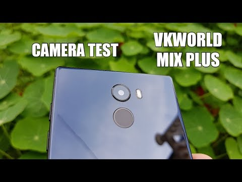 VkWorld Mix Plus Camera test/Pictures/Video samples/Focus/Quality/Front+Back cam/Audio