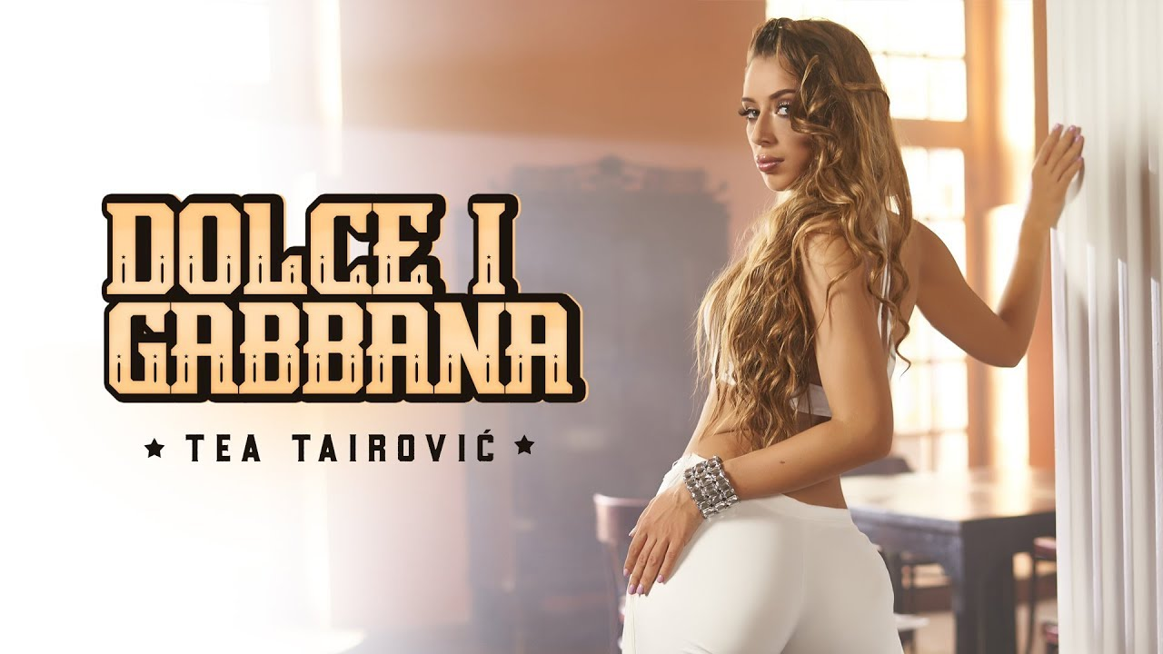 Tea Tairovic - Dolce i Gabbana - (Official Video 2019)