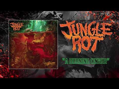Jungle Rot - A Burning Cinder (Audio)